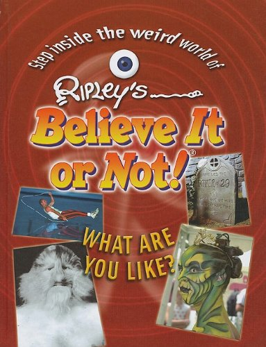 What Are You Like? (Ripley's Believe It Or Not!): Ripley Entertainment