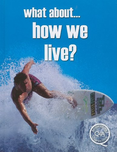9781422215609: What About... How We Live? (What About... (Mason Crest Publications))