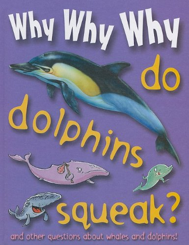9781422215814: Why Why Why Do Dolphins Squeak?
