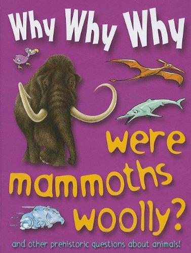 9781422215890: Why Why Why Were Mammoths Woolly?