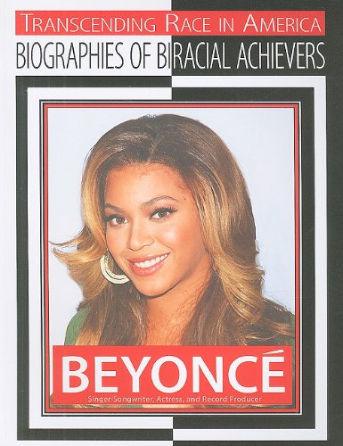 9781422216217: Beyonce: Singer, Sonwriter, Actress and Record Producer (Transcending Race in America: Biographies of Biracial Achievers)