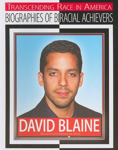 9781422216231: David Blaine: Illusionist and Endurance Artist (Transcending Race in America: Biographies of Biracial Achievers)