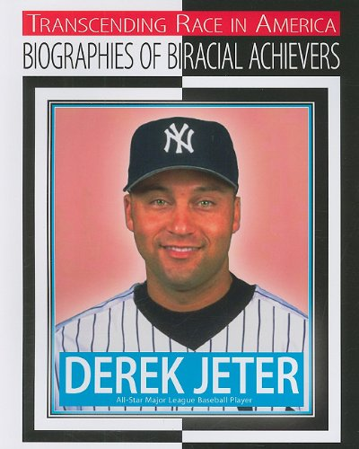 9781422216248: Derek Jeter: All-star League Baseball Player (Transcending Race in America: Biographies of Biracial Achievers)