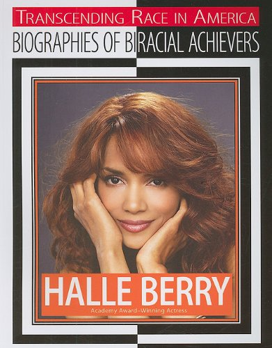 9781422216262: Halle Berry: Academy Award-Winning Actress (Transcending Race in America: Biographies of Biracial Achievers)