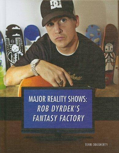 9781422216897: Rob Dyrdek's Fantasy Factory (Major Reality Shows (Library))