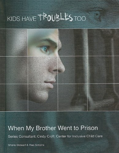 When My Brother Went to Prison (Kids Have Troubles Too) (1422216950) by Sheila Stewart