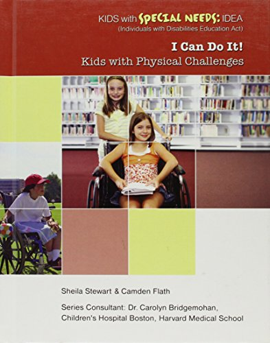 I Can Do It! Kids with Physical Challenges (Kids with Special Needs: Idea (Individuals with ...