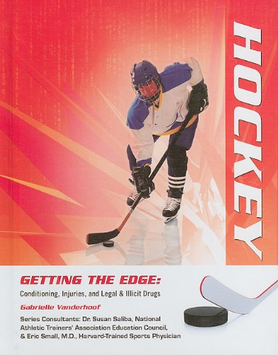 9781422217351: Hockey (Getting the Edge: Conditioning, Injuries, and Legal & Illicit Drugs (Library))