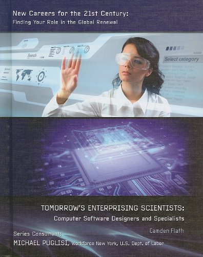 Tomorrow's Enterprising Scientists: Computer Software Designers and Specialists (New Careers ...