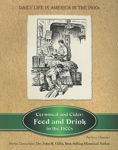 9781422218501: Cornmeal and Cider: Food and Drink in the 1800s (Daily Life in America in the 1800s)