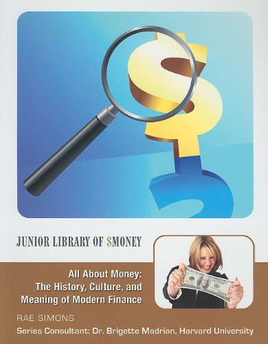 9781422218792: All About Money: The History, Culture, and Meaning of Modern Finance (Junior Library of Money)