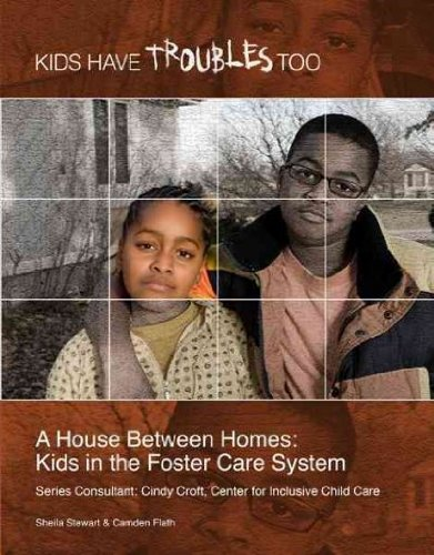 A House Between Homes: Kids in the Foster Care System: Stewart, Shelia and. Flath