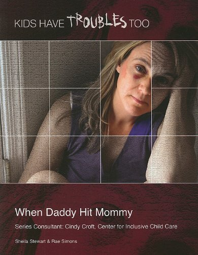 When Daddy Hit Mommy (Kids Have Troubles Too) (1422219097) by Sheila Stewart; Rae Simons