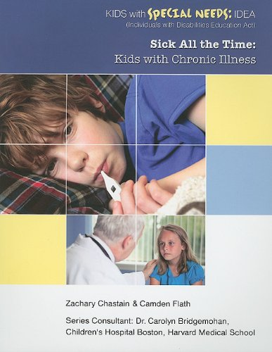9781422219225: Sick All the Time: Kids With Chronic Illness (Kids with Special Needs: Idea (Individuals with Disabilities Education Act))