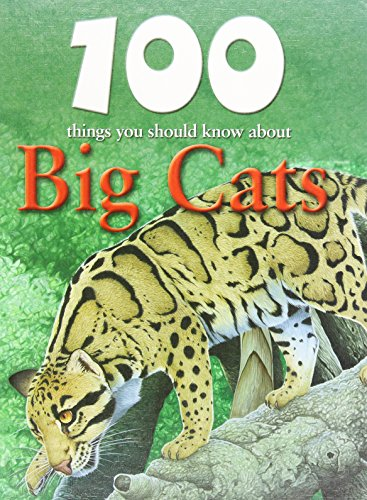 9781422219652: 100 Things You Should Know About Big Cats (Remarkable Man and Beast: Facing Survival)