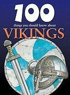 100 Things You Should Know about Vikings (100 Things You Should Know About. (Mason Crest)): Fiona ...