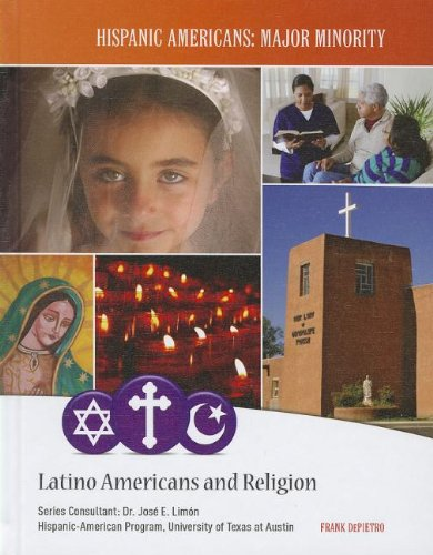 9781422223222: Latino Americans and Religion (Hispanic Americans: Major Minority)