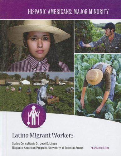 9781422223260: Latino Migrant Workers (Hispanic Americans: Major Minority)