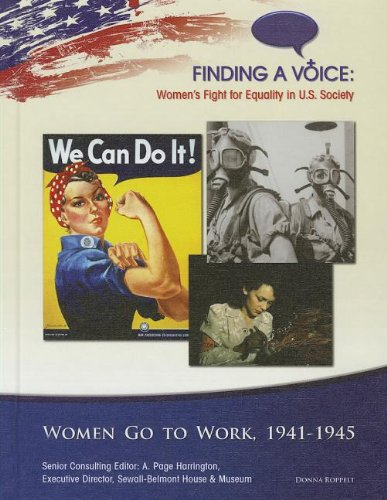9781422223574: Women Go to Work: 1941-1945 (Finding a Voice: Women's Fight for Equality in U.S. Society)