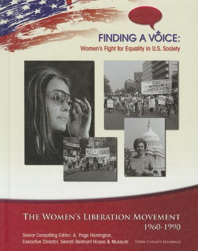 The Women's Liberation Movement, 1960-1990 (Finding a Voice: Women's Fight for Equality ...