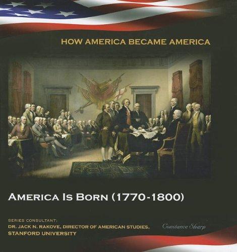 9781422223994: America Is Born 1770-1800 (How America Became America (Mason Crest))