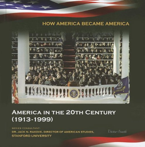 America in the 20th Century (1913-1999) (How America Became America): South, Victor