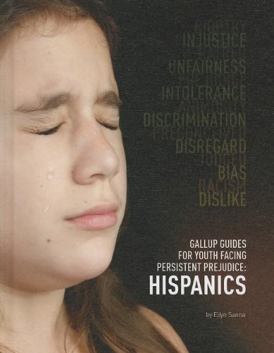 Hispanics (Gallup Guides for Youth Facing Persistent: Sanna, Ellyn