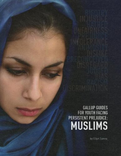 Muslims (Gallup Guides for Youth Facing Persistent: Sanna, Ellyn