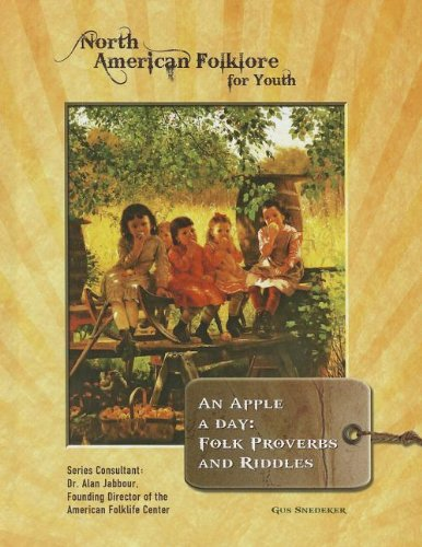 An Apple a Day: Folk Proverbs and Riddles (North American Folklore for Youth): Snedeker, Gus