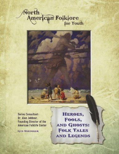 Heroes, Fools, and Ghosts: Folk Tales and Legends (North American Folklore for Youth): Snedeker, ...