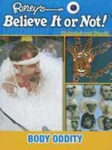 Body Oddity (Ripley's Believe It or Not!: Disbelief and Shock!)