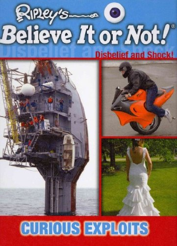 Curious Exploits: Disbelief and Shock! (Ripley's Believer It Or Not)