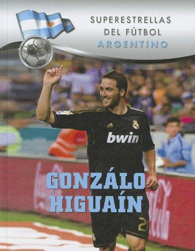 Gonzálo Higuaín (Superstars of Soccer) (Superestrellas del Futbol: Argentino) (Spanish Edition): ...