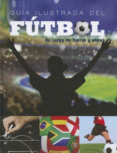 Guia Ilustrada del Futbol / An Illustrated: Elzaurdia, Paco