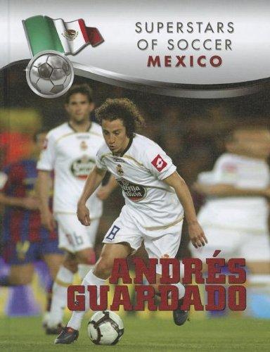 9781422226667: Andres Guardado (Superstars of Soccer: Mexico)