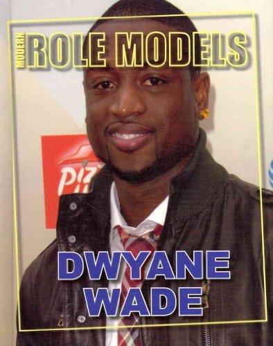 Dwyane Wade (Role Model Athletes): Young, Jeff C.