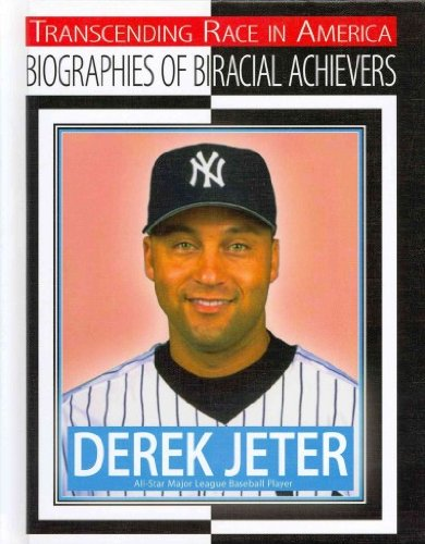9781422227282: Derek Jeter: All-Star Major League Baseball Player (Transcending Race in America: Biographies of Biracial Achievers (Hardcover))