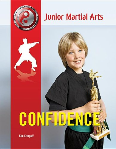 9781422227343: Confidence (Junior Martial Arts)