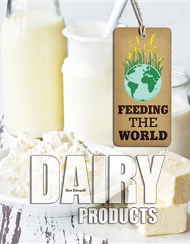 Dairy Products (Feeding the World): Etingoff, Kim