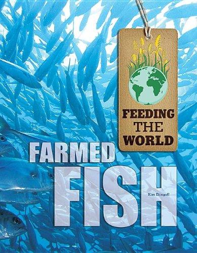 9781422227459: Farmed Fish (Feeding the World)