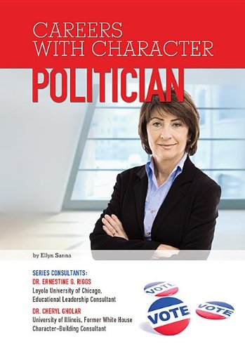 9781422227626: Politician (Careers With Character)