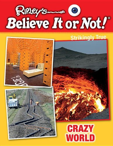Crazy World (Ripley's Believe It or Not!: Strikingly True) (9781422227763) by Ripley's Believe It or Not!