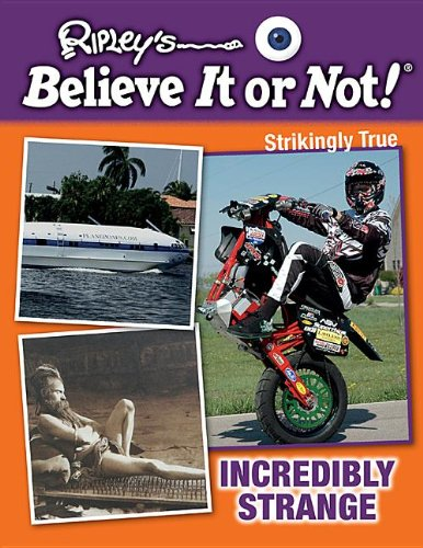 Incredibly Strange (Hardcover): Ripley's Believe It or Not!