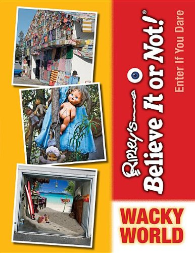 Wacky World (Ripley's Believe It or Not!: Enter If You Dare) (9781422227855) by [???]