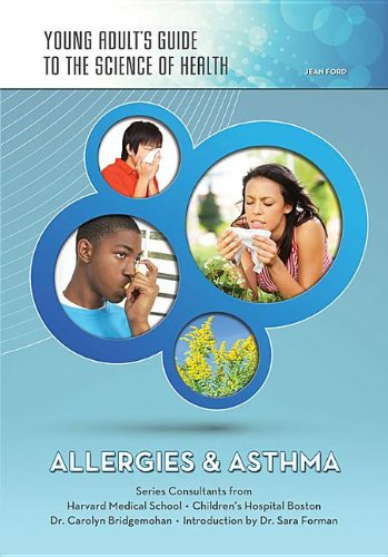 Allergies & Asthma (Young Adult's Guide to the Science of Health): Ford, Jean