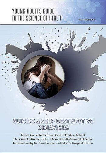 9781422228173: Suicide & Self-Destructive Behaviors (Young Adult's Guide to the Science of Health)