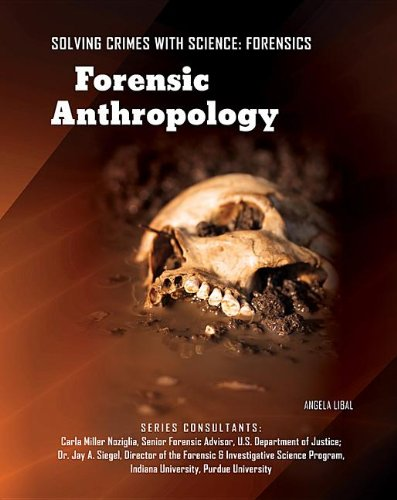 Forensic Anthropology (Solving Crimes with Science: Forensics (Mason Crest)): Libal, Angela