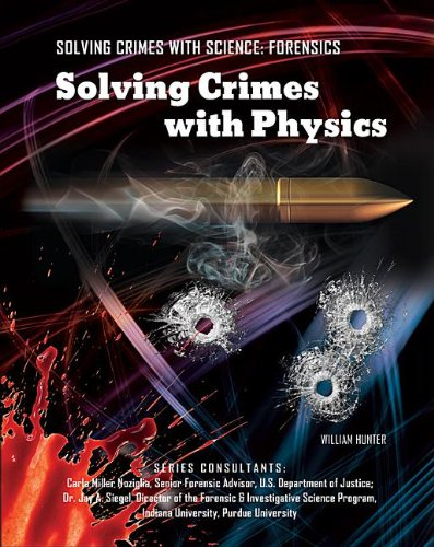 9781422228739: Solving Crimes with Physics (Solving Crimes with Science: Forensics (Mason Crest))
