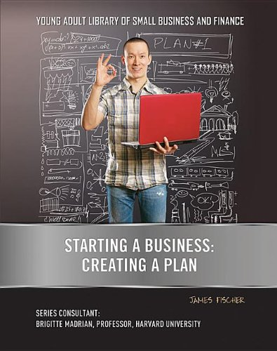 Starting a Business: Creating a Plan (Young Adult Library of Small Business and Finance): Fischer, ...