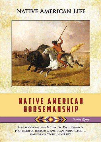 Native American Horsemanship (Native American Life): Aykroyd, Clarissa